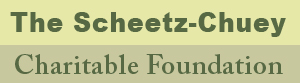 The Scheetz-Chuey Charitable Foundation